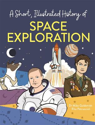 A Short, Illustrated History of... Space Exploration by Mike Goldsmith
