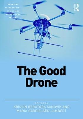 The Good Drone by Kristin Bergtora Sandvik