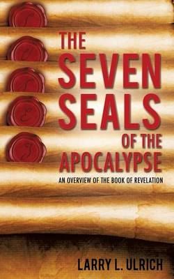 Seven Seals of the Apocalypse by Larry Ulrich