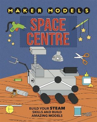 Maker Models: Space Centre book