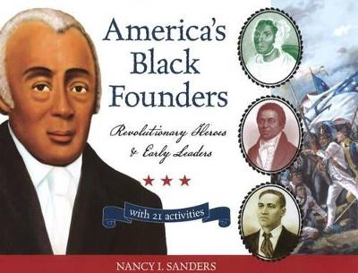 America's Black Founders by Nancy I. Sanders