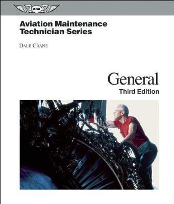 Aviation Maintenance Technician: General by Dale Crane