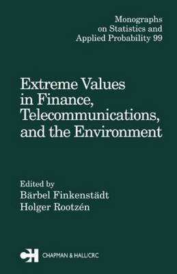 Extreme Values in Finance, Telecommunications and the Environment by Barbel Finkenstadt