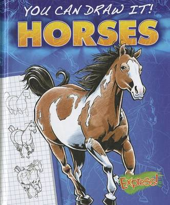 Express: You Can Draw It! Horses by Jon Eppard