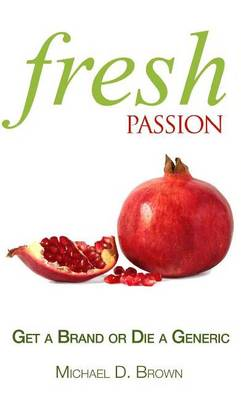 Fresh Passion by Michael D. Brown