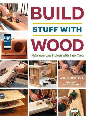 Build Stuff with Wood by Asa B. Christiana