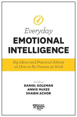Harvard Business Review Everyday Emotional Intelligence by Daniel Goleman
