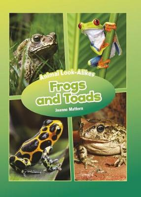 Frogs and Toads by Joanne Mattern