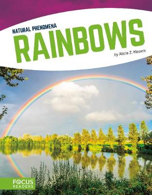Rainbows by Alicia Z. Klepeis