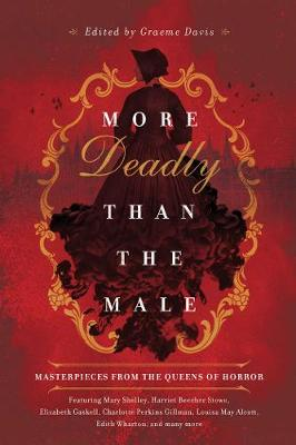 More Deadly than the Male - Masterpieces from the Queens of Horror by Graeme Davis