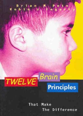 Twelve Brain Principles That Make the Difference by Robin Fogarty