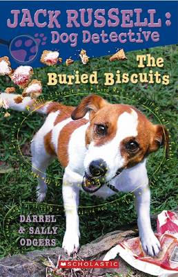 Jack Russell Dog Detective: #7 Buried Biscuits by Sally Odgers