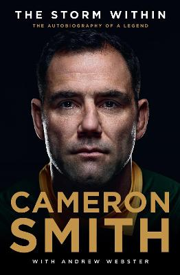 The Storm Within: The autobiography of a legend by Cameron Smith