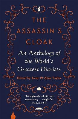 The Assassin's Cloak: An Anthology of the World's Greatest Diarists by Irene Taylor