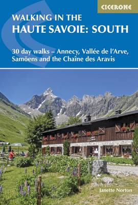 Walking in the Haute Savoie: South by Janette Norton