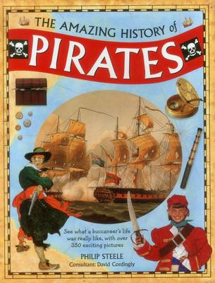 Amazing History of Pirates by Philip Steele