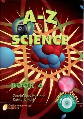 A-Z of Science bk. 4 by Zenda Spry-Pohl