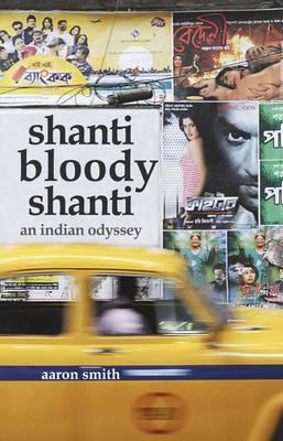 shanti bloody shanti by Aaron Smith