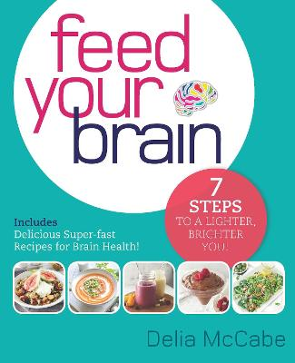 Feed Your Brain by Delia McCabe