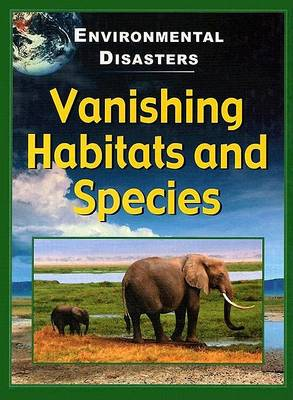 Vanishing Habitats and Species by Jane Walker