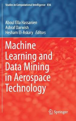 Machine Learning and Data Mining in Aerospace Technology by Aboul Ella Hassanien