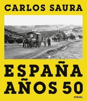 Carlos Saura: Vanished Spain by Carlos Saura