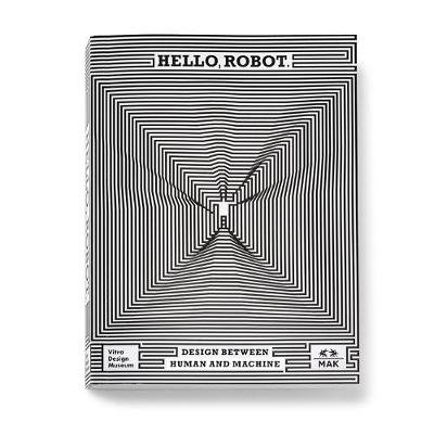 Hello, Robot: Design between human and machine book