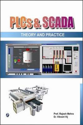 Plcs & Scada - Theory and Practice by Vikrant Vij
