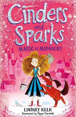 Cinders and Sparks: Magic at Midnight (Cinders and Sparks, Book 1) by Lindsey Kelk