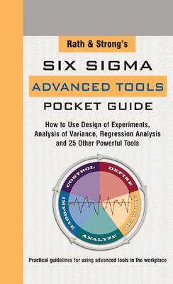 Rath & Strong's Six Sigma Advanced Tools Pocket Guide by Rath & Strong