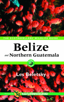 Belize and Northern Guatemala by Les Beletsky