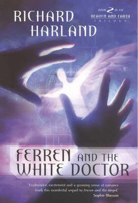 Ferren and the White Doctor by Richard Harland