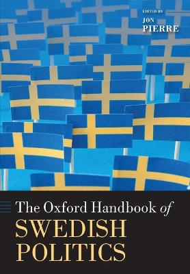 The Oxford Handbook of Swedish Politics by Jon Pierre