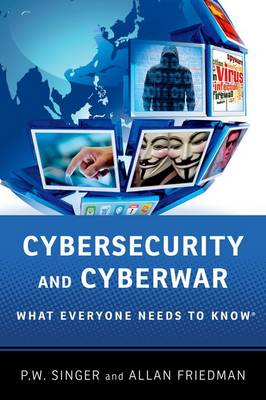 Cybersecurity and Cyberwar by Peter W. Singer