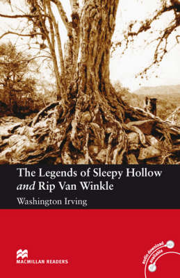 The The Legends of Sleepy Hollow and Rip Van Winkle Macmillan Reader Level 3 The Legends of Sleepy Hollow and Rip Van Winkle Elementary Reader (A2) Elementary Level by Washington Irving