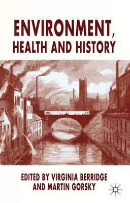 Environment, Health and History by Virginia Berridge