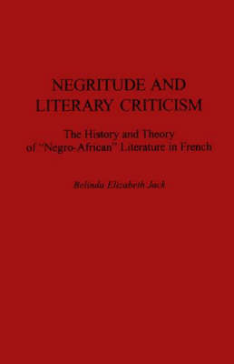 Negritude and Literary Criticism by Belinda Jack