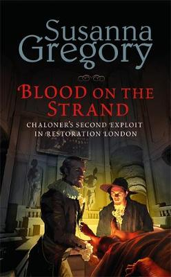 Blood on The Strand: Chaloner's Second Exploit in Restoration London by Susanna Gregory