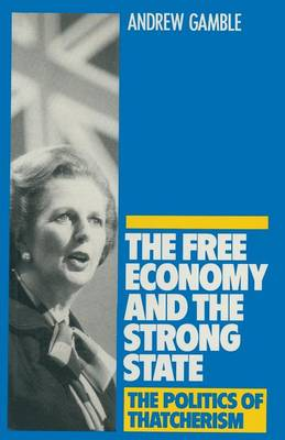 The Free Economy and the Strong State by Andrew Gamble