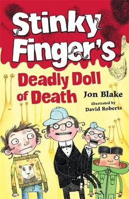 Stinky Finger's Deadly Doll of Death by Jon Blake
