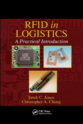 RFID in Logistics: A Practical Introduction by Erick C. Jones
