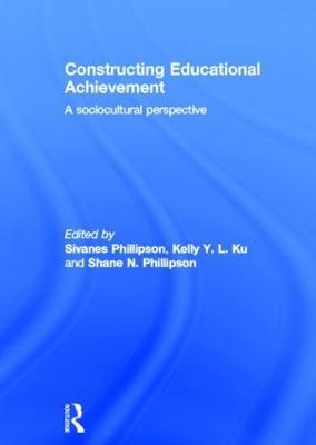 Constructing Educational Achievement by Sivanes Phillipson