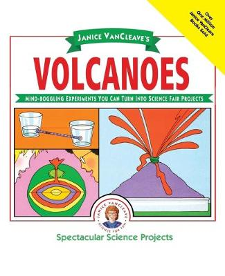 Janice Vancleave's Volcanoes by Janice VanCleave