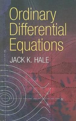 Ordinary Differential Equations by Jack K. Hale