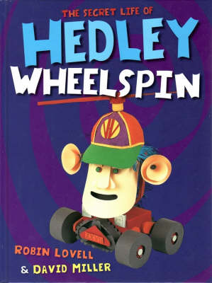 The Secret Life of Hedley Wheelspin by Robin Lovell