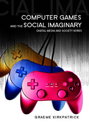 Computer Games and the Social Imaginary book