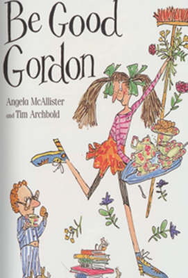 Be Good Gordon by Angela McAllister