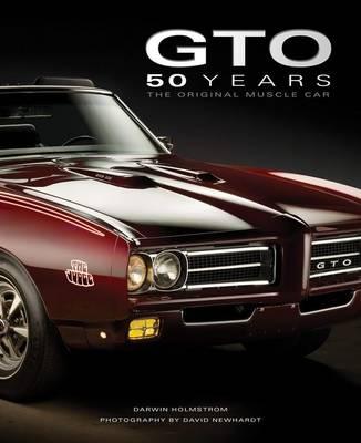 Pontiac Gto 50 Years by Darwin Holmstrom