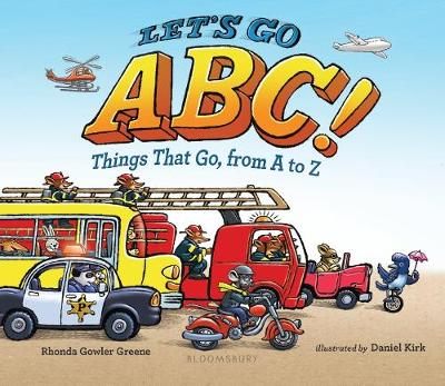 Let's Go Abc!: Things That Go, from A to Z by Rhonda Gowler Greene