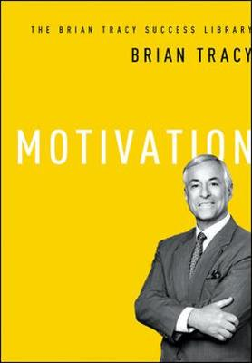 Motivation: The Brian Tracy Success Library by Brian Tracy